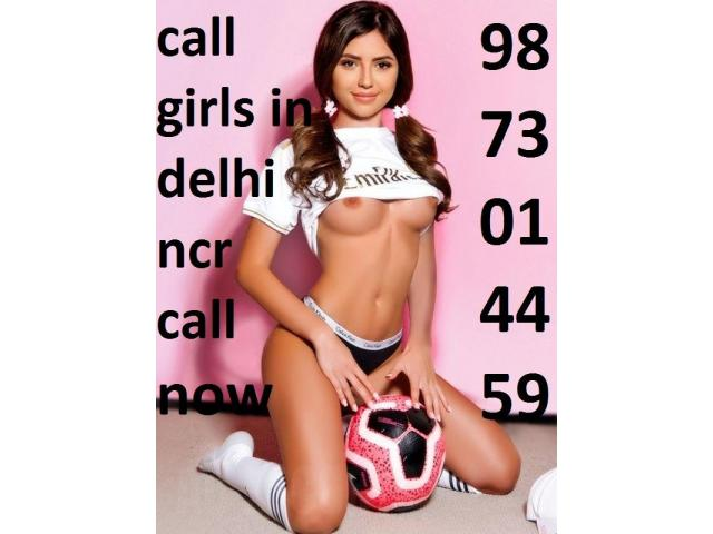 CALL GIRLS 9873014459 HOT AND SEXY TIGHT PUSSY COLLAGE GIRLS ESCORTS SEX SERVICE IN DELHI