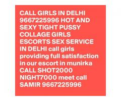 CALL GIRLS IN DELHI 9667225996 HOT AND SEXY TIGHT PUSSY COLLAGE GIRLS ESCORTS SEX SERVICE IN DELHI